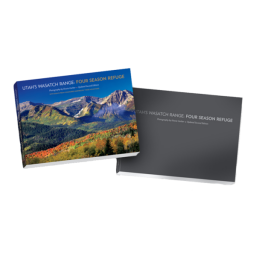 Utah's Wasatch Range: Four Season Refuge ● Hardcover Book ● $49.95